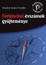 TÖRTÉNELMI ÉVSZÁMOK GYŰJTEMÉNYE - Ekönyv - BASÁNÉ SZABÓ ROZÁLIA