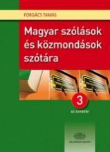 MAGYAR SZÓLÁSOK ÉS KÖZMONDÁSOK SZÓTÁRA 3 AZ EGYBEN! - Ebook - FORGÁCS TAMÁS