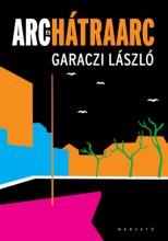 Arc és hátraarc - Ekönyv - Garaczi László