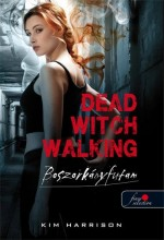 DEAD WITCH WALKING - BOSZORKÁNYFUTAM - FŰZÖTT - Ebook - HARRISON, KIM