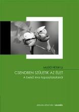 CSENDBEN SZÜLETIK AZ ÉLET - A BELSŐ IMA TAPASZTALATAIRÓL - Ekönyv - MUSTÓ PÉTER SJ