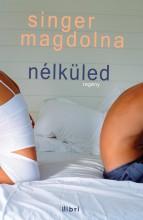 Nélküled - Ekönyv - Singer Magdolna