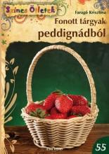 FONOTT TÁRGYAK PEDDIGNÁDBÓL - SZÍNES ÖTLETEK 55. - Ekönyv - FARAGÓ KRISZTINA
