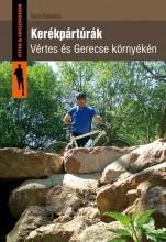 KERÉKPÁRTÚRÁK VÉRTES ÉS GERECSE KÖRNYÉKÉN - Ekönyv - GAZSI SZABOLCS