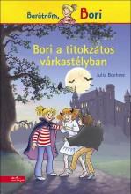 BORI A TITOKZATOS VÁRKASTÉLYBAN - BARÁTNŐM, BORI - Ekönyv - BOEHME, JULIA