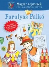 FURULYÁS PALKÓ - MAGYAR NÉPMESÉK FOGL. FÜZETEK , MESEKUCKÓ 1. - Ekönyv - VENTUS LIBRO KIADÓ