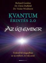 KVANTUM ÉRINTÉS 2.0 - AZ ÚJ EMBER - Ekönyv - GORDON-DUFFIELD-WICKHORST