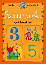 SZÁMOK 5-6 ÉVESEKNEK - GYAKORLOM A SZÁMOLÁST - Ekönyv - AKSJOMAT KIADÓ KFT.