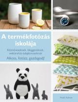 A TERMÉKFOTÓZÁS ISKOLÁJA - KÉZMŰVESEKNEK, BLOGGEREKNEK, WEBÁRUHÁZ-TULAJDONOSOKNA - Ekönyv - ADNUM, HEIDI