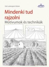 MINDENKI TUD RAJZOLNI - MOTÍVUMOK ÉS TECHNIKÁK - Ebook - LUDWIGSEN-KAISER, UTE