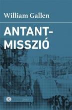 ANTANTMISSZIÓ - Ekönyv - GALLEN, WILLIAM