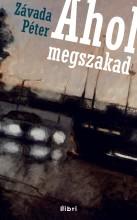 Ahol megszakad - Ekönyv - Závada Péter
