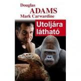 UTOLJÁRA LÁTHATÓ - ÚJ! - Ekönyv - ADAMS, DOUGLAS-CARWARDINE, MARK