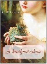 A KIRÁLYNŐ ESKÜJE - Ekönyv - GORTNER, C.W.