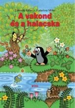 A VAKOND ÉS A HALACSKA - Ekönyv - MILER, ZDENEK-MILER, KATERINA