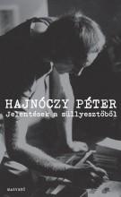 JELENTÉSEK A SÜLLYESZTŐBŐL - Ekönyv - HAJNÓCZY PÉTER