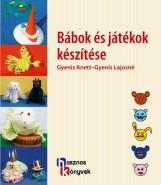 BÁBOK ÉS JÁTÉKOK KÉSZÍTÉSE - Ekönyv - GYENIS ANETT - GYENIS LAJOSNÉ