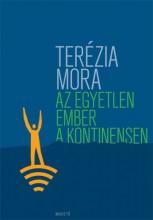 Az egyetlen ember a kontinensen - Ekönyv - Terézia Mora