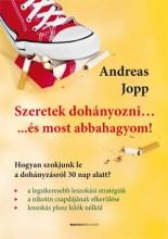 SZERETEK DOHÁNYOZNI... ÉS MOST ABBAHAGYOM! - Ekönyv - JOPP, ANDREAS