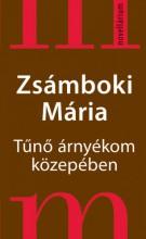 Tűnő árnyékom közepében - Ekönyv - Zsámboki Mária