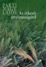 Az étkezés ártalmasságáról - Ekönyv - Parti Nagy Lajos