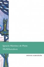 MELLÉKUTAKON - SPANYOL ELBESZÉLŐK - Ekönyv - DE PISÓN, IGNACIO MARTÍNEZ