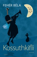 Kossuthkifli - Ekönyv -  Fehér Béla