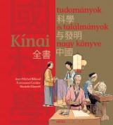KÍNAI TUDOMÁNYOK ÉS TALÁLMÁNYOK NAGY KÖNYVE - Ekönyv - MÓRA KÖNYVKIADÓ