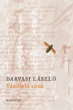 Vándorló sírok - Ekönyv - Darvasi László