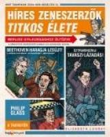 HÍRES ZENESZERZŐK TITKOS ÉLETE - AMIT A TANÁRAINK SOHA NEM MESÉLTEK EL - Ekönyv - LUNDAY, ELIZABETH