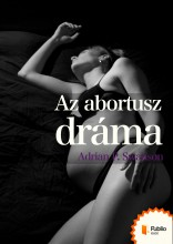 Az abortusz dráma - Ekönyv - Adrian P. Swanson