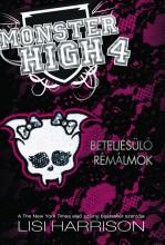 BETELJESÜLŐ RÉMÁLMOK - MONSTER HIGH 4. - Ekönyv - 55581