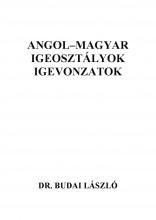 Angol-magyar igeosztályok, igevonzatok - Ekönyv - Dr. Budai László