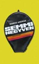 Semmi negyven - Ebook - Maros András