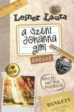 A SZENT JOHANNA GIMI 8.  I-II. - ÖRÖKKÉ - Ekönyv - LEINER LAURA