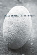Tiltott nyelv - Ekönyv - Takács Zsuzsa