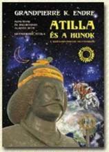 ATILLA ÉS A HUNOK - A SZKÍTA-HUN-MAGYAR FOLYTONOSSÁG - Ekönyv - GRANDPIERRE K. ENDRE