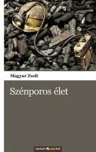 SZÉNPOROS ÉLET - Ekönyv - MAGYAR ZSOLT