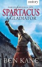 SPARTACUS - A GLADIÁTOR (HISTORY REGÉNYEK) - Ekönyv - KANE, BEN