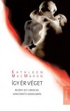 ÍGY ÉR VÉGET - Ekönyv - MACMAHON, KATHLEEN
