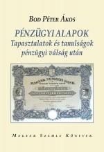 PÉNZÜGYI ALAPOK - TAPASZTALATOK ÉS TANULSÁGOK PÉNZÜGYI VÁLSÁG UTÁN - Ekönyv - BOD PÉTER ÁKOS