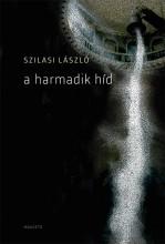 A harmadik híd - Ekönyv - Szilasi László