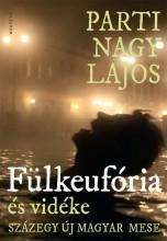 Fülkeufória (és vidéke, százegy új magyar mese) - Ekönyv - Parti Nagy Lajos