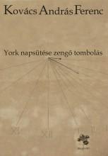 York napsütése zengő tombolás - Ekönyv - Kovács András Ferenc