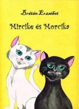 Mircike és Morcika - Ekönyv - Brátán Erzsébet