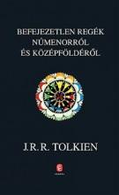 BEFEJEZETLEN REGÉK NÚMENORRÓL ÉS KÖZÉPFÖLDÉRŐL - Ekönyv - TOLKIEN, J. R. R.