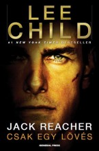 JACK REACHER - CSAK EGY LÖVÉS - Ekönyv - CHILD, LEE