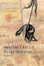 Ez egy ilyen csúcs - Ekönyv - Darvasi László