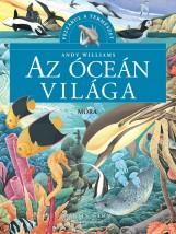 AZ ÓCEÁN VILÁGA - FELTÁRUL A TERMÉSZET - Ekönyv - WILLIAMS, ANDY