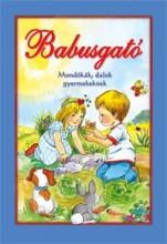 BABUSGATÓ - MONDÓKÁK, DALOK GYERMEKEKNEK - Ekönyv - CAHS KERESKEDELMI ÉS SZOLGÁLTATÓ BT
